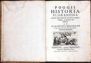 POGGIO BRACCIOLINI, Gian Francesco. Poggii Historia Florentina. - Venetiis : apud Jo. Gabrielem Hertz, 1715