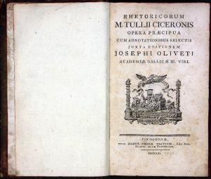 CICERO, Marcus Tullius. Rhetoricorum M. Tullii Ciceronis Opera praecipua. - Vindobonae : typis Joannis Thomae Trattner..., 1761