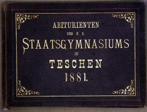 JASTRZEMBSKI, Ryszard. Abiturienten des K.K. Staatsgymnasiums in Teschen 1881 / photogr. Anstalt R. Jastrzembski ; lith. H. Feitzinger & Co. (Album fot., 6 k.)